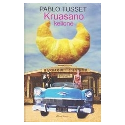 Kruasano kelionė/ Tusset Pablo