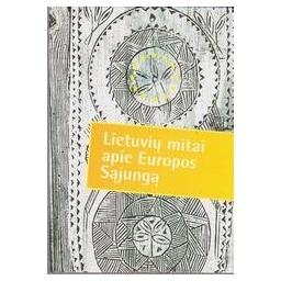 Lietuvių mitai apie Europos Sąjungą/ Autorių kolektyvas