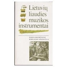 Lietuvių liaudies muzikos instrumentai/ Baltrėnienė Marija