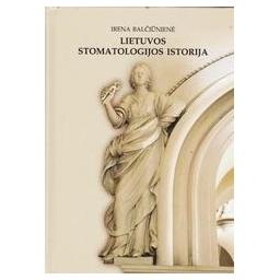 Lietuvos stomatologijos istorija/ Balčiūnienė Irena