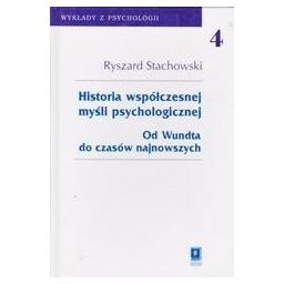 Historia współczesnej myśli psychologicznej/ Stachowski Ryszard