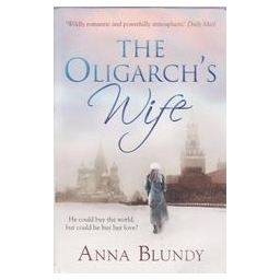 The Oligarch's Wife/ Blundy Anna