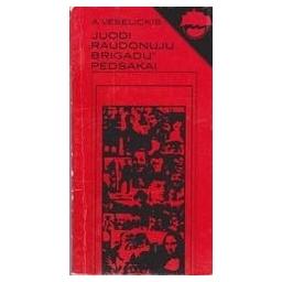 """Juodi """"Raudonųjų brigadų"""" pėdsakai/ Veselickis Afanasijus"""