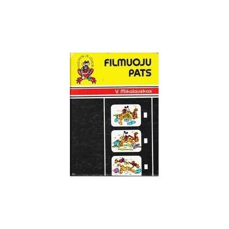 FILMUOJU PATS/ Mikalauskas V.