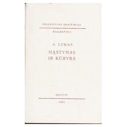 Mąstymas ir kūryba/ Lukas A.