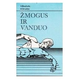 Žmogus ir vanduo/ Bražiulis V., Smailys A.