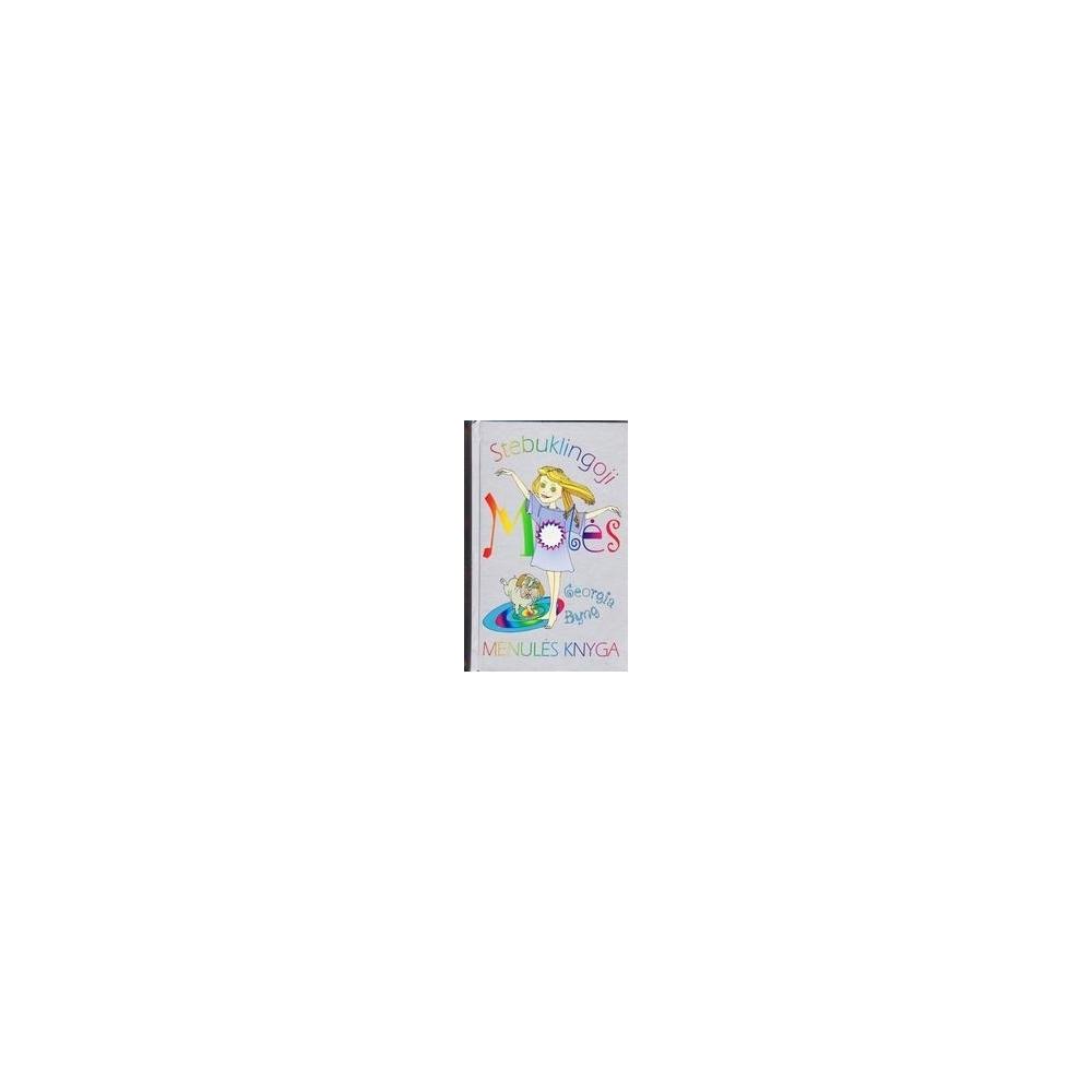 Stebuklingoji Molės Mėnulės knyga/ Byng Georgia