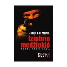 Iziubrio medžioklė: oligarchų saga (1 knyga)/ Latynina Julija