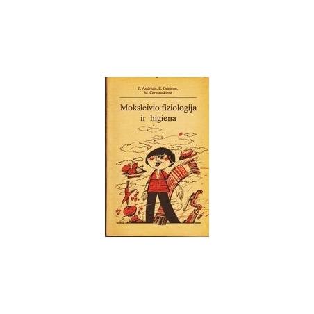 Moksleivio fiziologija ir higiena/ Andriulis E., Grinienė E., Černiauskienė M.