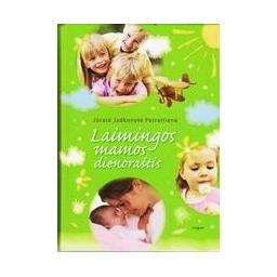 Laimingos mamos dienoraštis/ Jadkonytė-Petraitienė Jūratė