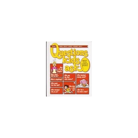 Questions kids ask. About toys, games and sports (4)