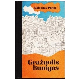 GRAŽUOLIS KUNIGAS/ Parizė Gofredas