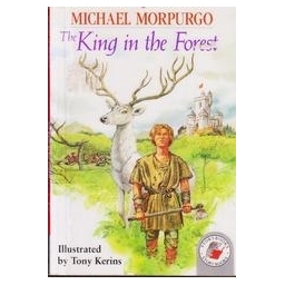 THE KING IN THE FOREST/ Morpurgo Michael