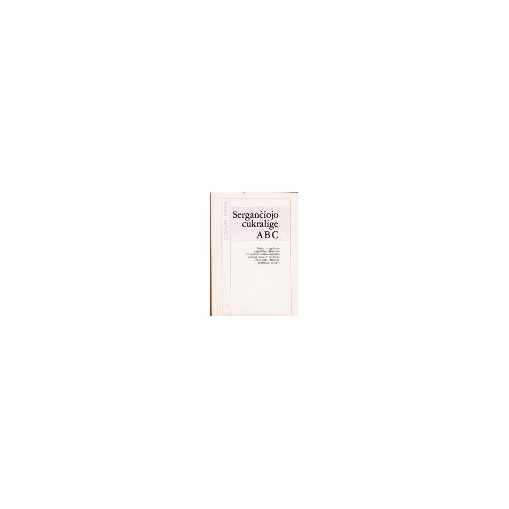 SERGANČIOJO CUKRALIGE ABC/ Norkus A.