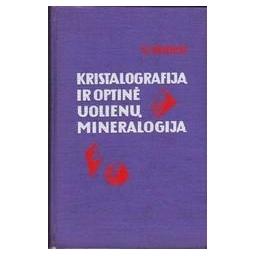 KRISTALOGRAFIJA IR OPTINĖ UOLIENŲ MINERALOGIJA/ Ruokis V.