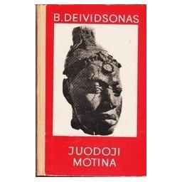 JUODOJI MOTINA/ Deividsonas B.