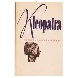 KLEOPATRA/ Kravčiukas Aleksandras