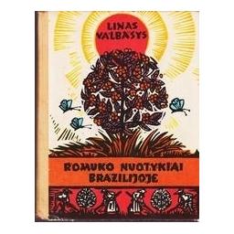 ROMUKO NUOTYKIAI BRAZILIJOJE/ Valbasys Linas