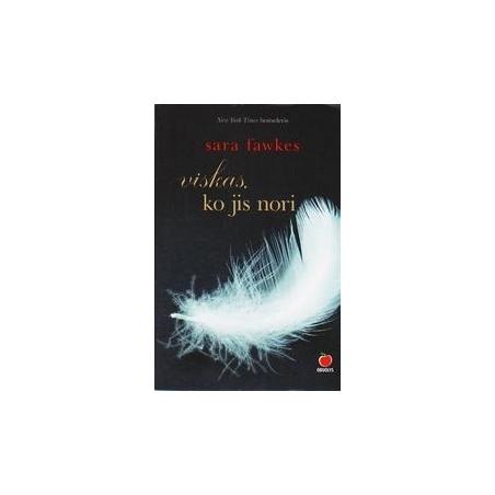 VISKAS, KO JIS NORI/ Fawkes Sara