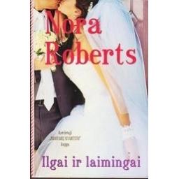 ILGAI IR LAIMINGAI/ Roberts Nora