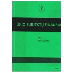 ŪKIO SUBJEKTŲ FINANSAI/ Buckiūnienė Olga