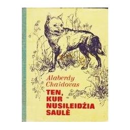 TEN, KUR NUSILEIDŽIA SAULĖ/ Chaidovas Alaberdy