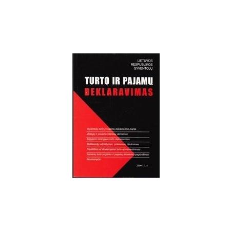LIETUVOS RESPUBLIKOS GYVENTOJŲ TURTO IR PAJAMŲ DEKLARAVIMAS/ Autorių Kolektyvas