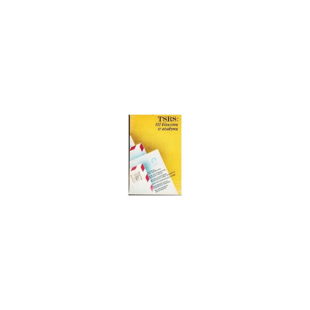 TSRS: 100 KLAUSIMŲ IR ATSAKYMŲ/ Autorių Kolektyvas