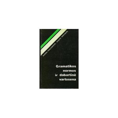 GRAMATIKOS NORMOS IR DABARTINĖ VARTOSENA/ Paulauskienė A., Tarvydaitė D.