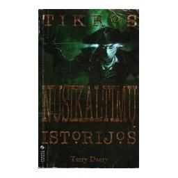 Tikros nusikaltimų istorijos/ Terry Deary