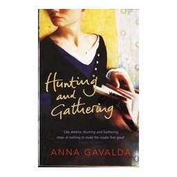 Hunting and Gathering/ Gavalda Anna