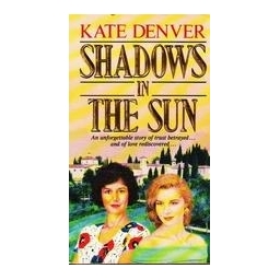 Shadows in the sun/ Kate Denver