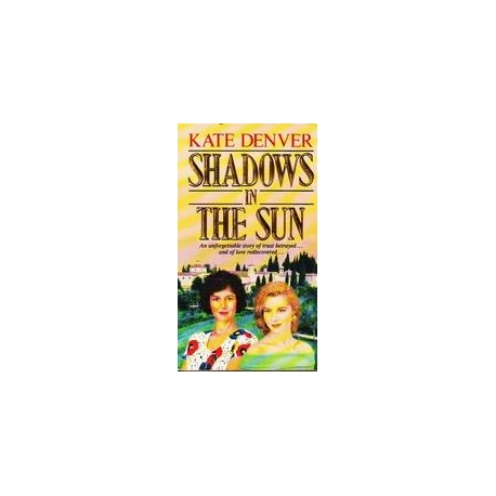 Shadows in the sun/ Kate Denver