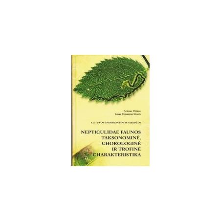 Lietuvos endobiontiniai vabzdžiai. Nepticulidae faunos chorologinė, taksonominė ir trofinė charakteristika/ Autorių kolektyvas