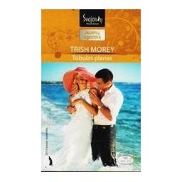 Tobulas planas/ Morey Trish