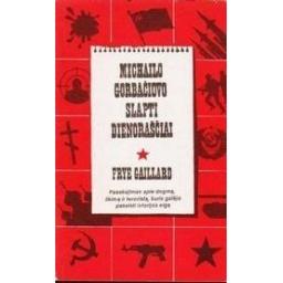 Michailo Gorbačiovo slapti dienoraščiai/ Gaillard Frye