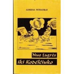 Nuo žagrės iki Kodėlčiuko/ Petrauskas Alfredas