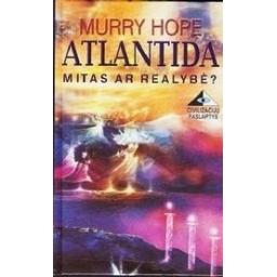 Atlantida: mitas ar realybė?/ Hope Murry
