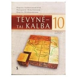 Tėvynė - tai kalba X kl. pirmoji knyga/ Koženiauskienė R., Mikulėnienė D., Rinkauskienė R.