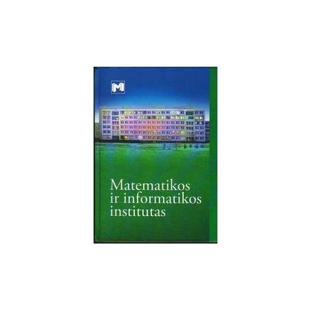 Matematikos ir informatikos institutas/ Mifodijus Sapagovas