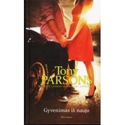 Gyvenimas iš naujo/ Tony Parsons