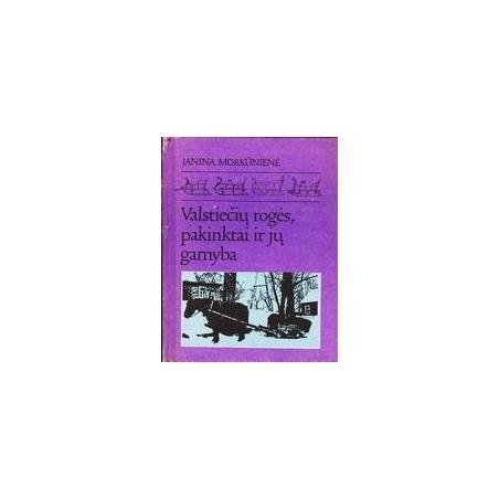 Valstiečių rogės, pakinktai ir jų gamyba/ Morkūnienė Janina