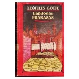 Kapitonas Frakasas/ Gotje Teofilis