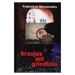 Kraujas ant grindinio/ Neznanskis Fridrichas