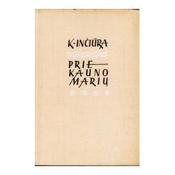 Prie Kauno marių/ Inčiūra Kazys