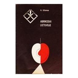 Abrikosai Lietuvoje/ Urbonas A.