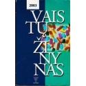 Vaistų žinynas 2003/ Autorių kolektyvas