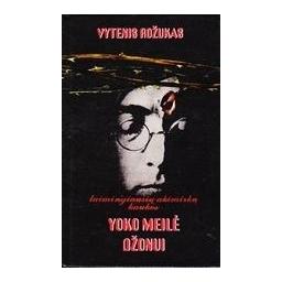 Yoko meilė Džonui/ Rožukas Vytenis