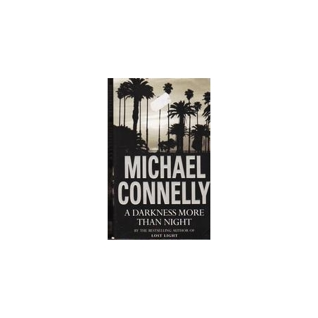 A Darkness More Than Night/ Michael Connelly