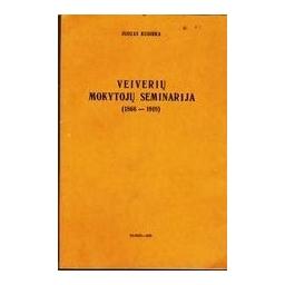 Veiverių mokytojų seminarija 1866-1918/ Kudirka Juozas